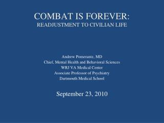 COMBAT IS FOREVER: READJUSTMENT TO CIVILIAN LIFE