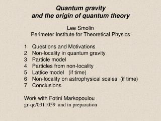1 	Questions and Motivations 2 	Non-locality in quantum gravity Particle model