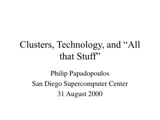 "Clusters, Technology, and ""All that Stuff"""