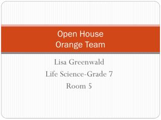 Open House Orange Team