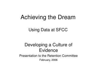Achieving the Dream Using Data at SFCC