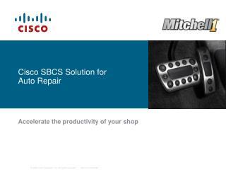 Cisco SBCS Solution for Auto Repair