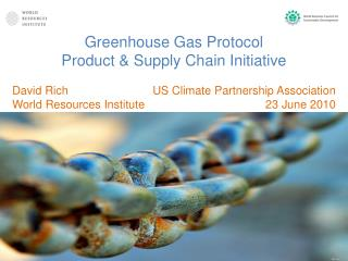 Greenhouse Gas Protocol  Product & Supply Chain Initiative