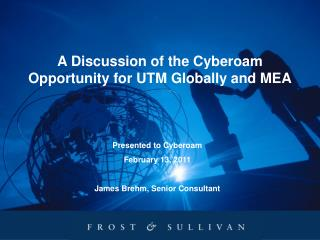 A Discussion of the Cyberoam Opportunity for UTM Globally and MEA