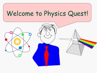 Welcome to Physics Quest!