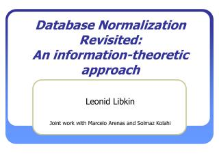 Database Normalization       Revisited:  An information-theoretic approach