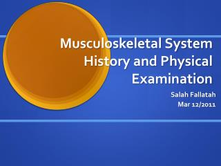 Musculoskeletal System History and Physical Examination