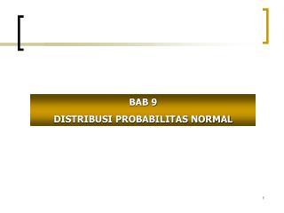 BAB 9 DISTRIBUSI PROBABILITAS NORMAL
