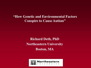 """How Genetic and Environmental Factors  Conspire to Cause Autism"""