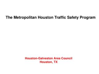 The Metropolitan Houston Traffic Safety Program