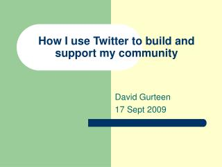 How I use Twitter to build and support my community