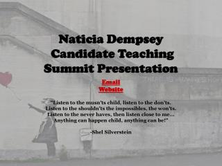 Naticia Dempsey  Candidate Teaching  Summit Presentation Email Website