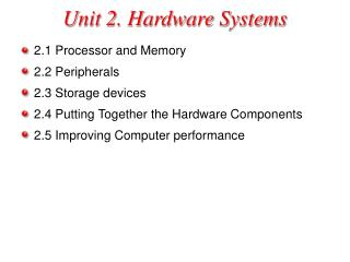 Unit 2. Hardware Systems