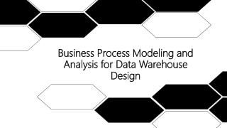 Business Process Modeling and Analysis for Data Warehouse Design