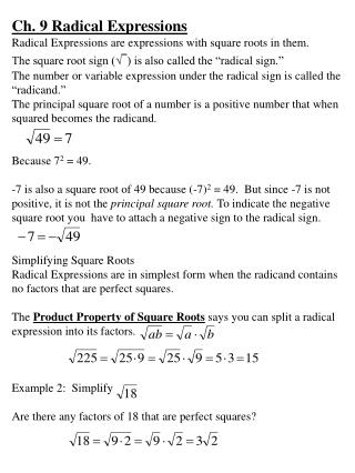 Ch. 9 Radical Expressions Radical Expressions are expressions with square roots in them.