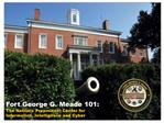 Fort George G. Meade 101:   The Nation s Preeminent Center for  Information, Intelligence and Cyber