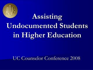 Assisting  Undocumented Students in Higher Education