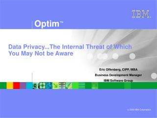 Data Privacy...The Internal Threat of Which You May Not be Aware