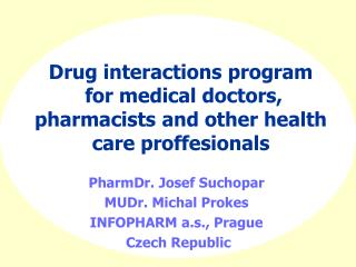 Drug interactions program  for medical doctors, pharmacists and other health care proffesionals