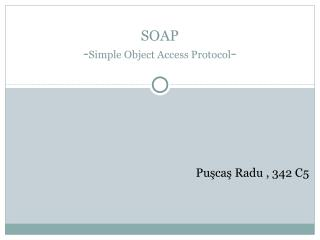 SOAP - Simple Object Access Protocol -