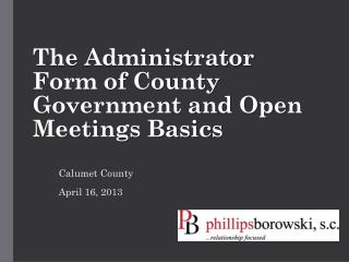 The Administrator Form of County Government and Open Meetings Basics