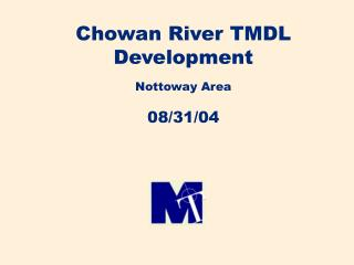 Chowan River TMDL Development Nottoway Area 08/31/04