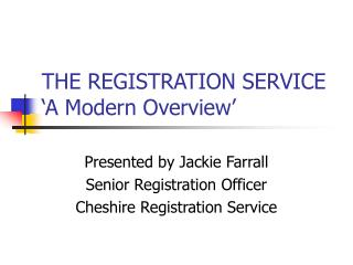 THE REGISTRATION SERVICE 'A Modern Overview'