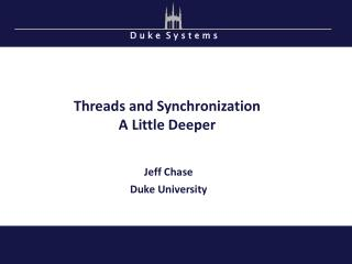 Threads a nd Synchronization A Little Deeper