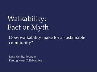 Walkability: Fact or Myth