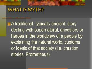 WHAT IS MYTH?