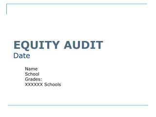 EQUITY AUDIT Date