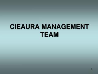CIEAURA MANAGEMENT TEAM