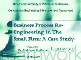 Business Process Re-Engineering In The Small Firm: A Case Study