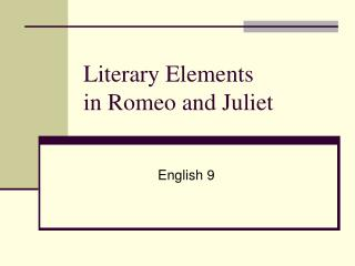 Literary Elements  in Romeo and Juliet