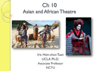 Ch 10 Asian and African Theatre
