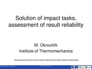 Solution of impact tasks, assessment of result reliability