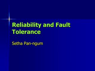 Reliability and Fault Tolerance