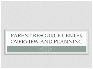 Parent Resource Center Overview and Planning