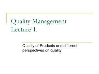 Quality Management  Lecture 1.