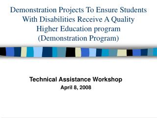 Technical Assistance Workshop April 8, 2008