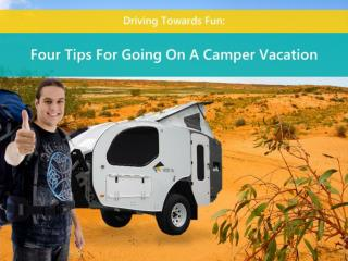Driving Towards Fun: Four Tips For Going On A Camper Vacatio