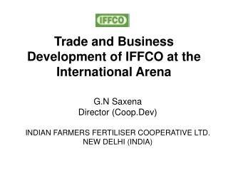 Trade and Business Development of IFFCO at the International Arena