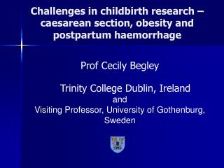 Challenges in childbirth research – caesarean section, obesity and postpartum haemorrhage