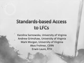 Standards-based Access  to  LFCs