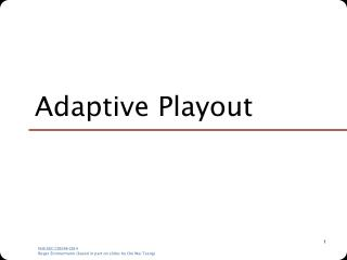 Adaptive Playout