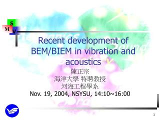 Recent development of BEM/BIEM in vibration and acoustics
