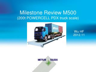 Milestone Review M500 (200t POWERCELL PDX truck scale)