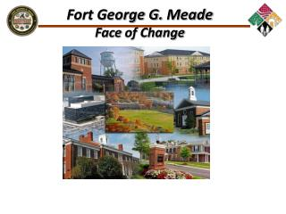 Fort George G.  Meade Face  of Change