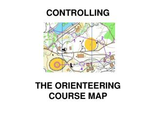CONTROLLING THE ORIENTEERING COURSE MAP