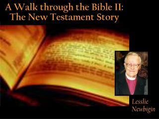 A Walk through the Bible II: The New Testament Story